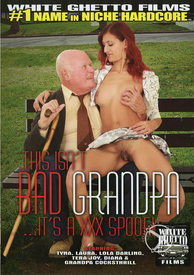 This Isnt Bad Grandpa Its A Xxx